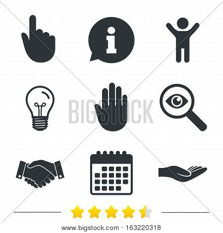 Hand icons. Handshake successful business symbol. Click here press sign. Human helping donation hand. Information, light bulb and calendar icons. Investigate magnifier. Vector