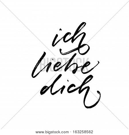 Ich liebe dich postcard. I love you in German. Phrase for Valentine's day. Ink illustration. Modern brush calligraphy. Isolated on white background.