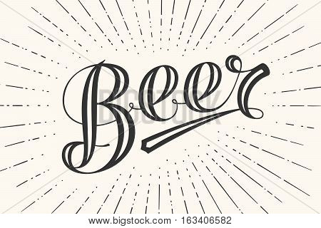 Hand drawn lettering Beer on white background. Black and white vintage drawing for bar, pub and trendy beer themes. Print for poster, menu, sticker, t-shirt. Vector Illustration