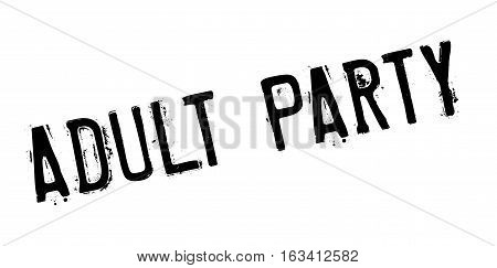 Adult Party rubber stamp. Grunge design with dust scratches. Effects can be easily removed for a clean, crisp look. Color is easily changed.