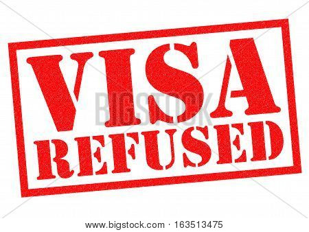 VISA REFUSED red rubber Stamp over a white background.