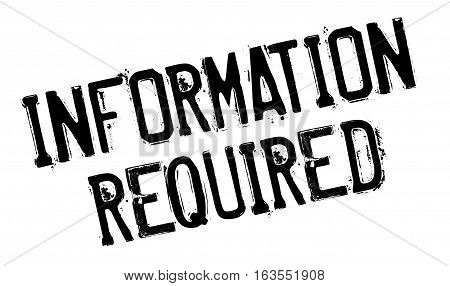 Information Required rubber stamp. Grunge design with dust scratches. Effects can be easily removed for a clean, crisp look. Color is easily changed.