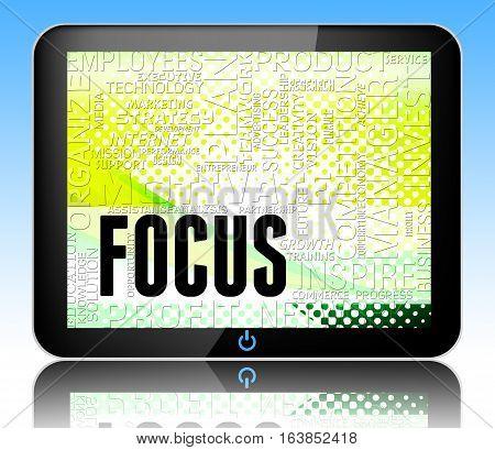 Focus Words Indicates Focused Concentrate 3D Illustration