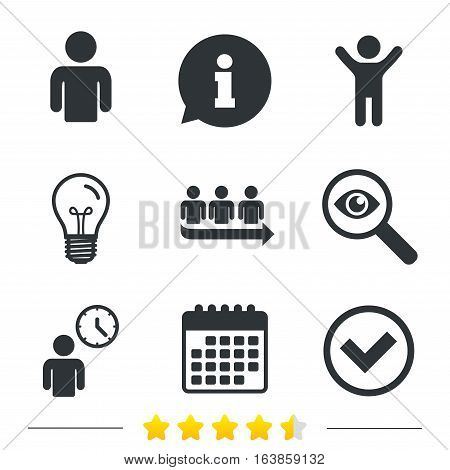 Queue icon. Person waiting sign. Check or Tick and time clock symbols. Information, light bulb and calendar icons. Investigate magnifier. Vector