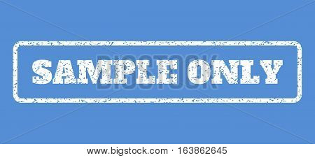 White rubber seal stamp with Sample Only text. Vector message inside rounded rectangular banner. Grunge design and scratched texture for watermark labels. Horisontal emblem on a blue background.