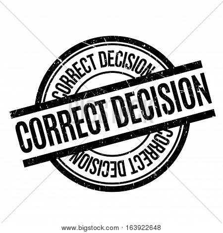 Correct Decision rubber stamp. Grunge design with dust scratches. Effects can be easily removed for a clean, crisp look. Color is easily changed.