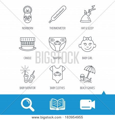 Newborn clothes, diapers and sleep hat icons. Thermometer, baby girl and cradle linear signs. Beach games, monitoring flat line icons. Video cam, book and magnifier search icons. Vector