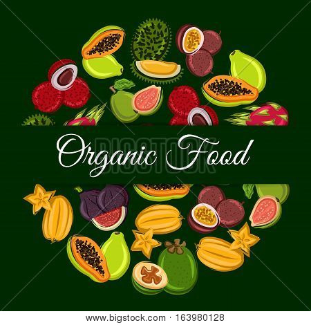 Organic fruit round symbol with exotic tropical dragon fruit, papaya, carambola, passion fruit, feijoa, durian, lychee, guava and fig. Fruit dessert, food and drink packaging design