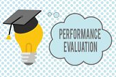 Conceptual Hand Writing Showing Performance Evaluation. Business Photo Showcasing Evaluates Employee poster