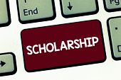 Handwriting Text Scholarship. Concept Meaning Grant Or Payment Made To Support Education Academic St poster