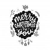 Winter Calligraphy Phrase Merry Christmas To You. Modern Lettering For Cards, Posters, T-shirts, Etc poster