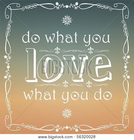 Do what you love, typographical background, vector