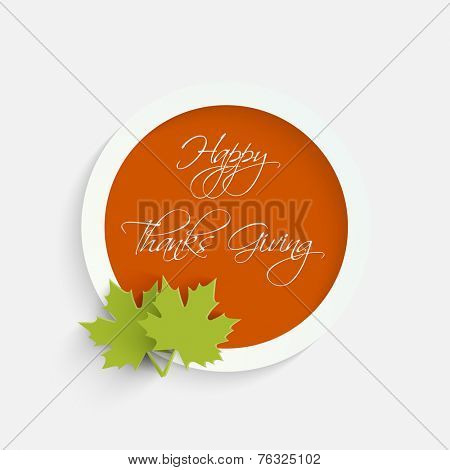 Stylish orange sticky with green maple leaves for Happy Thanksgiving Day celebrations.