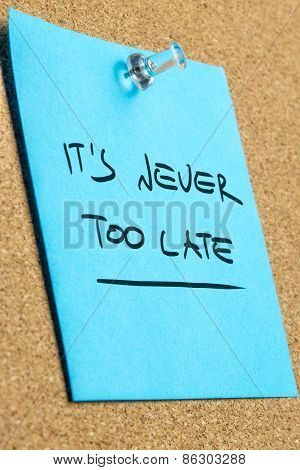 Its Never Too Late Phrase On Pinned Sticky Note