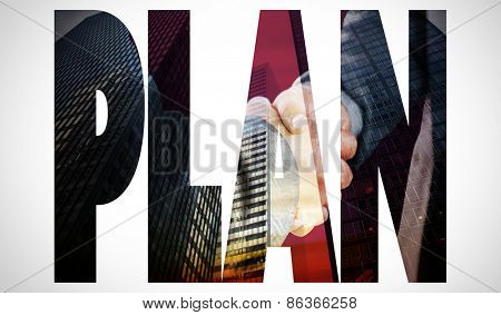 The word plan and business people shaking hands close up against low angle view of skyscrapers