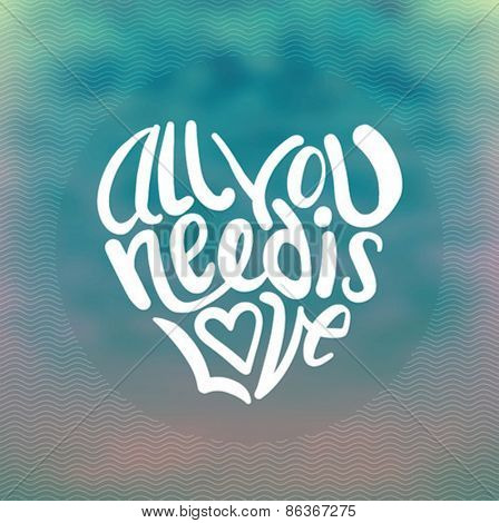 Digitally generated All you need is love vector