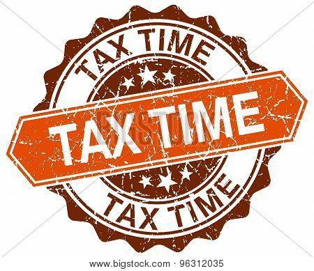 Tax Time Orange Round Grunge Stamp On White