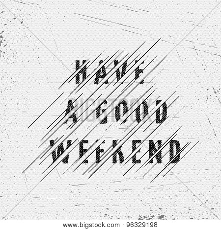 Have a good weekend, on the texture of wood. EPS10