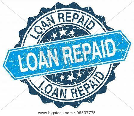 Loan Repaid Blue Round Grunge Stamp On White