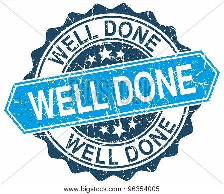 Well Done Blue Round Grunge Stamp On White