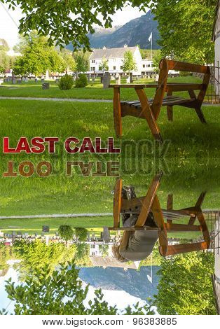Last Call...Too Late...