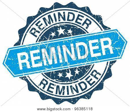 Reminder Blue Round Grunge Stamp On White
