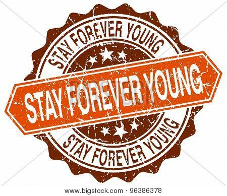 Stay Forever Young Orange Round Grunge Stamp On White