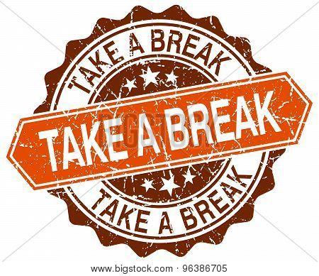 Take A Break Orange Round Grunge Stamp On White