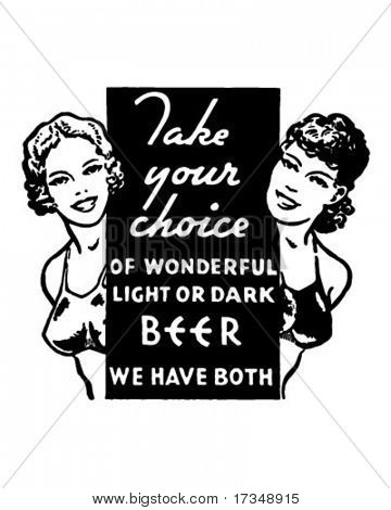 Take Your Choice - Light Or Dark Beer - Retro Ad Art Banner