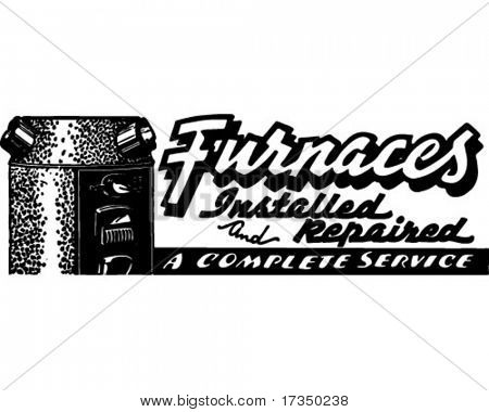 Furnaces - Installed And Repaired - Retro Ad Art Banner