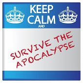 Keep Calm And Survive The Apocalypse Sticker poster