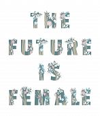 Lettering Feminist Sisterhood T-shirt Print The Future Is Female Girl Woman Power Hand Drawn Floral  poster