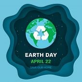Earth Day Concept. Earth Planet In Space. Night Sky Background With Stars And Earth Globe With Recyc poster
