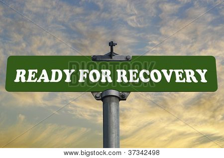 Ready for recovery road sign