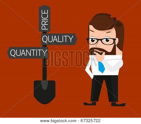 Businessman is trying to make a choice between quantity and quality