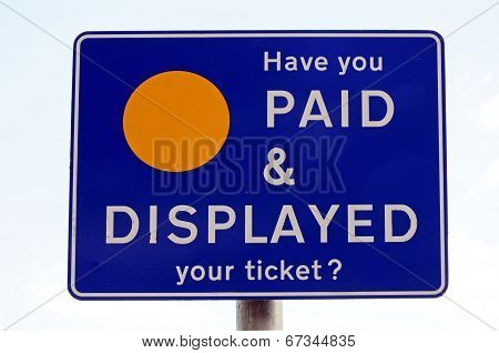 Have you paid and displayed your ticket sign