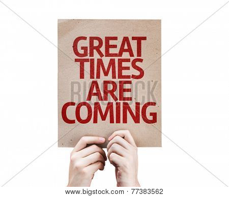 Great Times Are Coming card isolated on white background