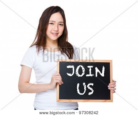 Young woman hold with blackboard showing phrase of join us