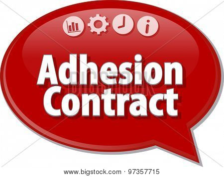 Speech bubble dialog illustration of business term saying Adhesion Contract