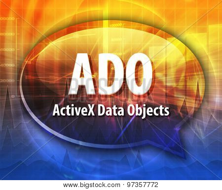 speech bubble illustration of information technology acronym abbreviation term definition ADO ActiveX Data Objects