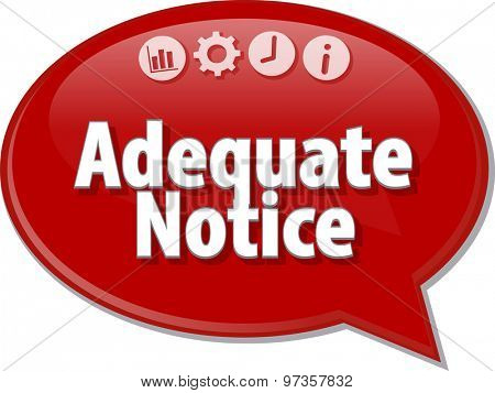 Speech bubble dialog illustration of business term saying Adequate notice