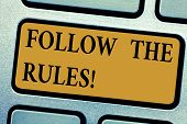 Writing Note Showing Follow The Rules. Business Photo Showcasing Act In Agreement Or Compliance With poster