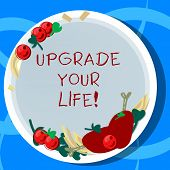 Conceptual Hand Writing Showing Upgrade Your Life. Business Photo Showcasing Improve Your Way Of Liv poster