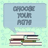 Handwriting Text Writing Choose Your Path. Concept Meaning Decide Your Far Future Life Career Partne poster