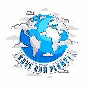 Save Our Planet Earth, Ecology Eco Environmental Protection, Climate Changes, Earth Day April 22, Pl poster