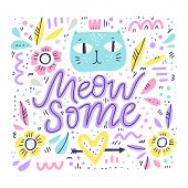 Cute Cat Hand Drawn Color Illustration. Meow Some Funny Slang Handwritten Quote. Kitten Face With Fl poster