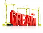 dream come true live your dreams, determination and planning leads to satisfaction. Be positive and