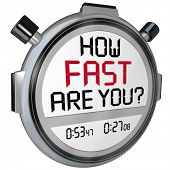 The words How Fast Are You? in a question on the display of a stopwatch or timer asking if you are q