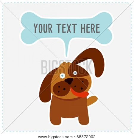 Cute dog with bone speech bubble. Place for your text. Vector