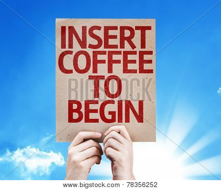 Insert Coffee To Begin card with beautiful day